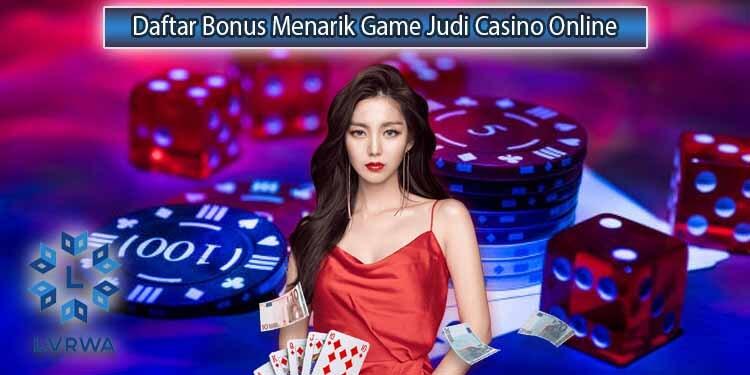 Berbagai Bonus Terbesar Situs Casino Online Terpercaya